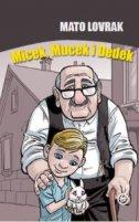 MICEK, MUCEK I DEDEK - mato lovrak