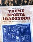 VREME SPORTA I RAZONODE - TITINA HRVATSKA I NJENI SRBI 1951.-1971. - čedomir višnjić
