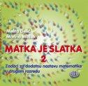 MATKA JE SLATKA 2 - Zadaci za dodatnu nastavu matematike u drugom razredu - melita delić, marina mužek