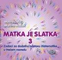 MATKA JE SLATKA 3 -  Zadaci za dodatnu nastavu matematike u trećem razredu - melita delić, marina mužek