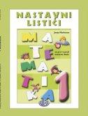 MATEMATIKA 1 - Nastavni listići - za prvi razred osnovne škole - josip markovac