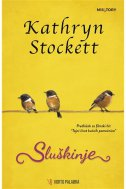 SLUŠKINJE - kathryn stockett