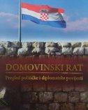 DOMOVINSKI RAT - Pregled političke i diplomatske povijesti - autora ur. grupa