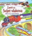 ZAVIRI U: SVIJET VLAKOVA - Slikovnica s prozorčićima - đurđica (prir.) šokota
