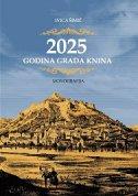 2025 GODINA GRADA KNINA - Monografija - ivica šimić