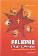 PRIJEPOR CRKVE I KOMUNIZMA - S posebnim osvrtom na stanje u bivšoj Jugoslaviji - mirko ćosić