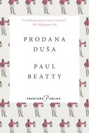 PRODANA DUŠA - paul beatty
