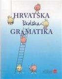 HRVATSKA ŠKOLSKA GRAMATIKA - lana hudeček, milica mihaljević