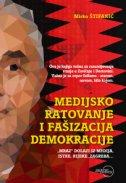 MEDIJSKO RATOVANJE I FAŠIZACIJA DEMOKRACIJE - mirko štifanić