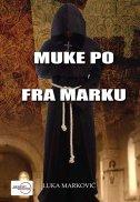 MUKE PO FRA MARKU - luka marković