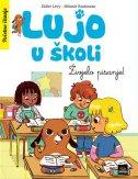 LUJO U ŠKOLI - Živjelo pisanje! - didier levy, melanie roubineau