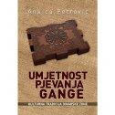 UMJETNOST PJEVANJA GANGE - Kulturna tradicija dinarske zone - ankica petrović