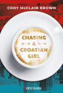 CHASING A CROATIAN GIRL - cody mcclain brown
