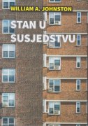 STAN U SUSJEDSTVU - william a. johnston