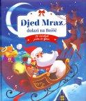 DJED MRAZ DOLAZI NA BOŽIĆ - 25 čarobnih priča za djecu - christelle ilustr. galloux