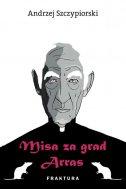 MISA ZA GRAD ARRAS - andrzej szczypiorski