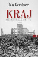 KRAJ  - Slom Hitlerove NJemačke 1944. - 1945.  M.U. - ian kershaw