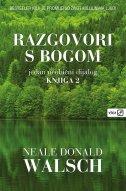 RAZGOVORI S BOGOM - jedan neobični dijalog, knjiga 2. - neale donald walsch