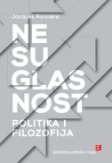 NESUGLASNOST - Politika i filozofija - jacques ranciere