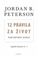 12 PRAVILA ZA ŽIVOT - Protuotrov kaosu - jordan b. peterson