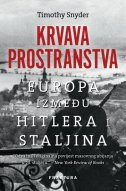 KRVAVA PROSTRANSTVA - Europa između Hitlera i Staljina - timothy snyder