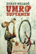UMRO SUPERMEN - zoran malkoč