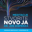 STVORITE NOVO JA - PROGRAM MEDITACIJE - DVOSTRUKI CD - joe dispenza