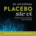 PLACEBO STE VI - Meditacija prema knjizi PLACEBO STE VI - CD - joe dispenza