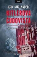 HITLEROVA ČUDOVIŠTA - Povijest nadnaravnoga u Trećem Reichu - eric kurlander