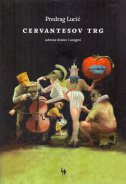 CERVANTESOV TRG (sabrane drame i songovi)