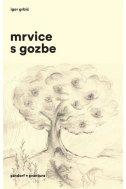 MRVICE S GOZBE - igor grbić