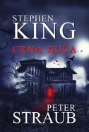 CRNA KUĆA - stephen king, peter straub
