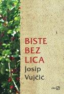 BISTE BEZ LICA - josip vujčić