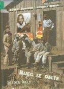 BIJEG IZ DELTE  - Robert Johnson i povijest bluesa (t.u.) - elijah wald