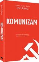 KOMUNIZAM - HRESTOMATIJA : KLJUČNI TEKSTOVI O IDEOLOGIJI, NJEZINU USPONU I PADU - boris (prir.) rašeta