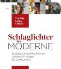 SCHLAGLICHTER DER MODERNE - Studies zur osterreichischen Literatur im langen 20. Jahrhundert - svjetlan lacko vidulić