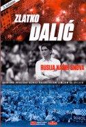 RUSIJA NAŠIH SNOVA - Kako smo Hrvatsku učinili najsretnijom zemljom na svijetu - zlatko dalić