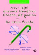 NOVI TAJNI DNEVNIK HENDRIKA GROENA, 85 GODINA - Do kraja života - hendrik groen