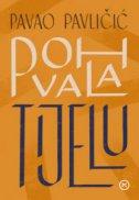 POHVALA TIJELU - pavao pavličić