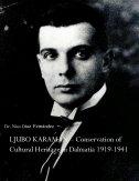 LJUBO KARAMAN - CONSERVATION OF CULTURAL HERITAGE IN DALMATIA 1919-1941 - nina diaz fernandez
