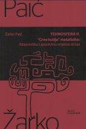 TEHNOSFERA II. - CRNA KUTIJA METAFIZIKE: KIBERNETIKA I APSOLUTNO VRIJEME STROJA - žarko paić