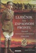 LIJEČNIK NA ZAPADNOM FRONTU - Dnevnik Henryja Owensa 1914 - 1918. - john ur. hutton