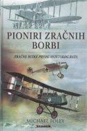 PIONIRI ZRAČNIH BORBI - Zračne bitke Prvog svjetskog rata - michael foley