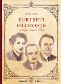 PORTRETI FILOZOFIJE - Heidegger, Jaspers, Arendt - boško pešić