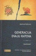 GENERACIJA DVAJU RATOVA - Memoari - manfred paštrović