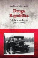 DRUGA REPUBLIKA - Poljska u međuraću (1918 - 1939) - magdalena najbar-agičić
