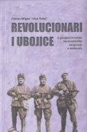 REVOLUCIONARI I UBOJICE - Iz povijesti hrvatske nacionalističke emigracije u međuraću - ivica šute, goran miljan