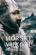 MORSKI VUKOVI - Povijest Vikinga - lars brownworth