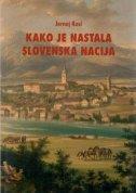 KAKO JE NASTALA SLOVENSKA NACIJA