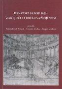 HRVATSKI SABOR 1861.: ZAKLJUČCI I DRUGI VAŽNIJI SPISI - stjepan matković, tomislav markus, arijana kolak bošnjak